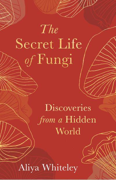 the-secret-life-of-fungi