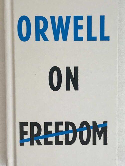 orwell on freedom